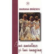 Imi amintesc si imi imaginez - Mariana Braescu