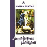 Imperfectiuni provizorii - Mariana Braescu