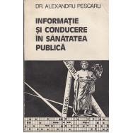 Informatie si conducere in sanatatea publica - Alexandru Pescaru