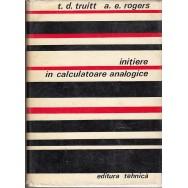Initiere in calculatoare analogice - T. D. Truitt, A. E. Rogers