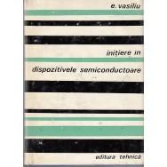 Initiere in dispozitivele semiconductoare - E. Vasiliu