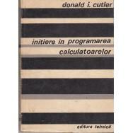 Initiere in programarea calculatoarelor   - Donald I. Cutler