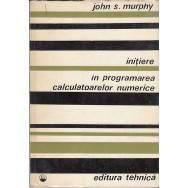 Initiere in programarea calculatoarelor numerice - John S. Murphy