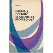 Interesul cognitiv si orientarea profesionala - Ion Dragan