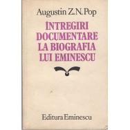 Intregiri documentare la biografia lui Eminescu - Augustin Z. N. Pop