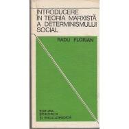 Introducere in teoria marxista a determinismului social - Radu Florian