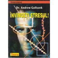 Invingeti stresul - Andrew Goliszek