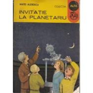 Invitatie la planetariu - Matei Alexescu