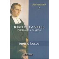 Ioan de la Salle, puterea de a da viata - Teresio Bosco