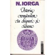 Istoria romanilor in chipuri si icoane - N. Iorga