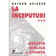 La inceputuri, creatia biblica si stiinta - Nathan Aviezer