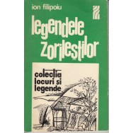 Legendele zorilestilor - Ion Filipoiu