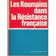 Les roumains dans la Resistance francaise (cu autograful lui M. Florescu, unul dintre autori) - Colectiv
