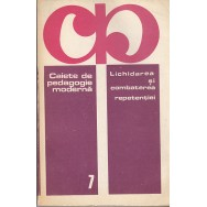 Lichidarea si combaterea repetentiei - Colectiv