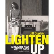 Lighten up - a healthy new way to cook (engleza) - Jill Dupleix