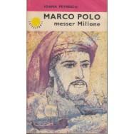 Marco Polo, messer Milione - Ioana Petrescu