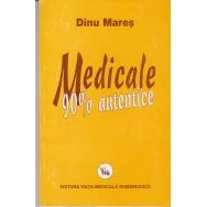 Medicale 90 la suta autentice - Dinu Mares