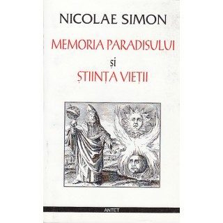 Memoria paradisului si stiinta vietii - Nicolae Simion