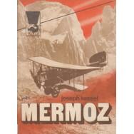 Mermoz, vol. I - Joseph Kessel