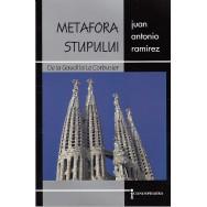 Metafora stupului, de la Gaudi la le Corbusier - Ioan Antonio Ramirez
