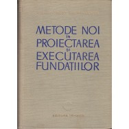 Metode noi in proiectarea si executarea fundatiilor - H. Lehr, E. Stanescu, S. Andrei, I. Manoliu