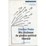 Mic dictionar de gindire politica liberala - Cristian Preda