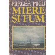 Miere si fum - Mircea Micu