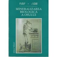 Mineralizarea biologica a osului - Gh. Panait, C. Stoica, A. Panait, C. Lapadat