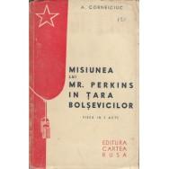 Misiunea lui Mr. Perkins in tara bolsevicilor - A. Corneiciuc