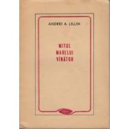 Mitul marelui vanator - Andrei Lillin