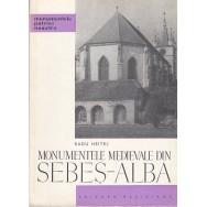 Monumentele medievale din Sebes-Alba, contine si ilustratii - Radu Heitel