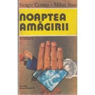 Noaptea amagirii - Neagu Cosma, Mihai Stan