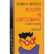 Noutati in ortografie - Dorin Uritescu