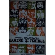 Oamenii si teatrul - Pavel Campeanu