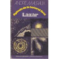 Oglinda la hotarul cetii, Lazar - Andre Malraux