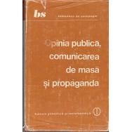 Opinia publica, comunicarea de masa si propaganda - Colectiv