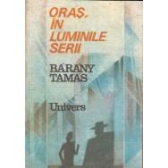 Oras, in luminile serii - Barany Tamas
