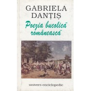 Poezia bucolica romaneasca - Gabriela Dantis
