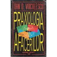 Praxiologia afacerilor (contine autograf catre Theodor Melescanu) - Dan D. Voiculescu