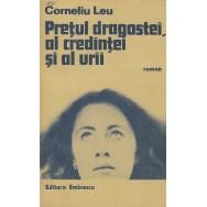 Pretul dragostei, al credintei si al urii - Corneliu Leu