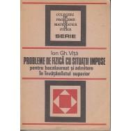 Probleme de fizica cu situatii impuse - Ion Gh. Vita