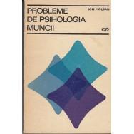 Probleme de psihologia muncii - Ion Holban