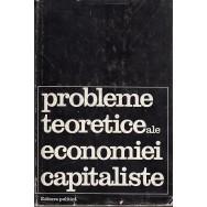Probleme teoretice ale economie capitaliste - Colectiv