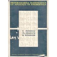 Programarea matematica cu aplicatii in energetica - C. Penescu, Vl. Ionescu, El. Rosinger