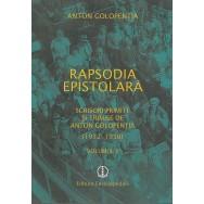 Rapsodia epistolara, scrisori primite si trimise de Anton Golopentia, vol. II - Anton Golopentia