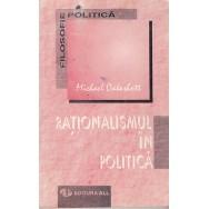 Rationalismul in politica - Michael Oakeshott