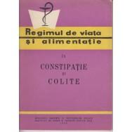 Regimul de viata si alimentatie in constipatie si colite - D. Sdrobici, I. Brickman, R. Visinescu