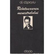 Reintoarcerea menestrelului - Al. Caprariu