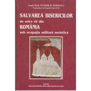Salvarea bisericilor de orice rit din Romania sub ocupatia militara sovietica (contine autograf) - Tudor R. Popescu