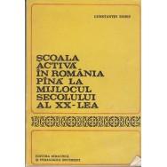 Scoala activa in Romania pina la mijlocul secolului al XX-lea - Constantin Moise